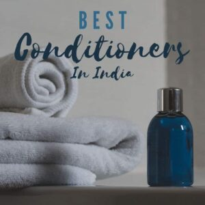 12 Best Hair conditioner in India 2021